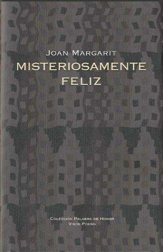 MISTERIOSAMENTE FELIZ: MARGARIT,J.