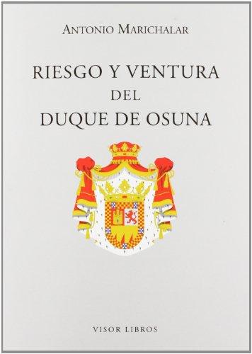 9788498950892: Riesgo Y Ventura Del Duque De Osuna (Letras madrileñas Contemporáneas)