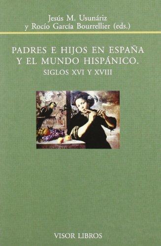 PADRES E HIJOS EN ESPAÑA Y EL MUNDO HISPANICO - USUNARIZ - GARCIA
