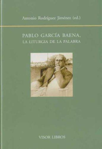 9788498951127: Pablo García baena - la liturgia de la palabra (Biblioteca Filologica Hispana)