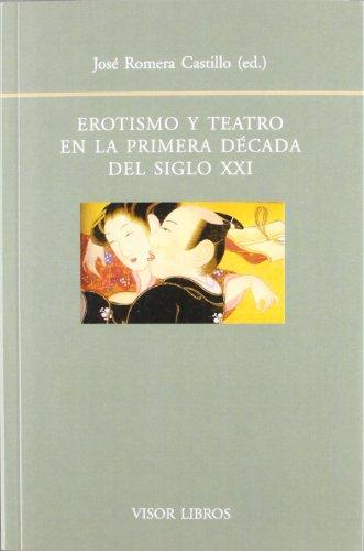 9788498951332: Erotismo y teatro en la primera decada del siglo xxi (Biblioteca Filologica Hispana)