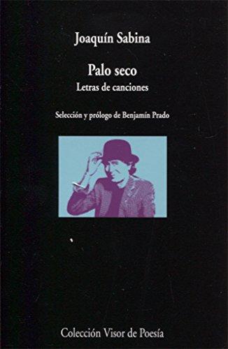 9788498953039: Palo seco. Letras de canciones: 1003 (visor de Poesía)