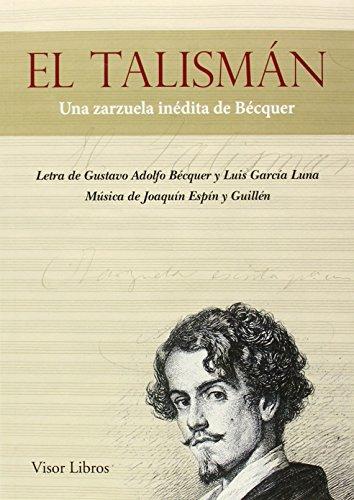 El talismán: Bécquer, Gustavo Adolfo,