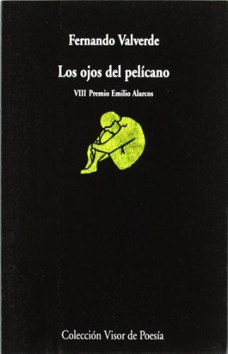 9788498957396: Los ojos del pelícano (Visor de Poesía)