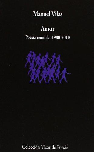 9788498957426: Amor: Poesía reunida 1988-2010 (Visor de Poesía)