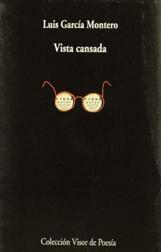 VISTA CANSADA.: GARCIA MONTERO,LUIS.