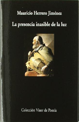 9788498957938: Presencia Inasible De La Luz V-793 (Visor de Poesía)