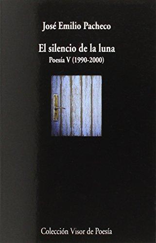 9788498958911: El silencio de la luna Poesía V (1990-2000)