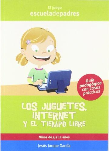 9788498960068: Juguetes, internet y el tiempo libre, los (Escuela De Padres)