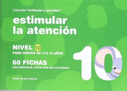 9788498962604: Estimular la atencion, nivel 10 (11-12 años)