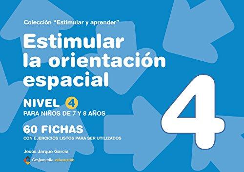 9788498963663: Estimular La Orientacion Espacial - Nivel 4 - Nivel Para Niños De 7 Y 8 Años (Estimular Y Aprender)