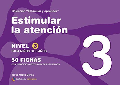 9788498963731: Estimular La Atención. Nivel 3. Para Niños De 3 Años - Edición Color (Estimular Y Aprender)