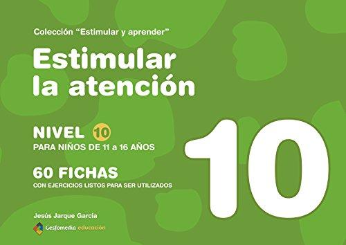9788498963809: Estimular la atención : nivel 10 : para niños de 11 a 16 años