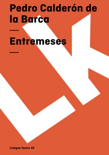Entremeses (Teatro) (Spanish Edition): Calderón de la Barca, Pedro