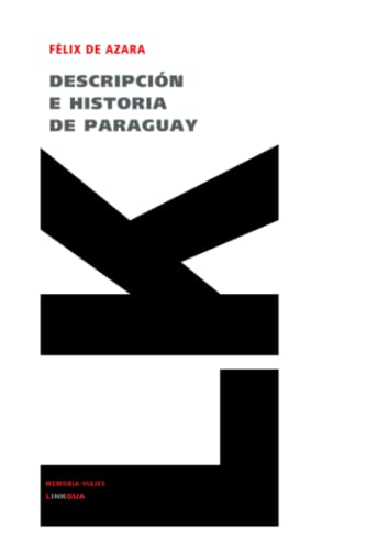 Descripcion e Historia de Paraguay: Felix de Azara