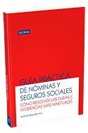Guía práctica de nóminas y seguros sociales: Benavides Vico, Antonio