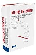 9788498981186: Delitos de Tráfico. Criterios y respuestas de los Tribunales Penales en Seguridad Vial