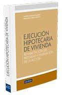 9788498982091: EJECUCION HIPOTECARIA DE VIVIENDA (REHABILITACIÓN DEL PRESTAMO Y ENERVACIÓN DE LA ACCIÓN).