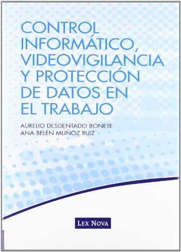 9788498983579: Control Informático, Videovigilancia Y Protección De Datos En El Trabajo (Monografía)