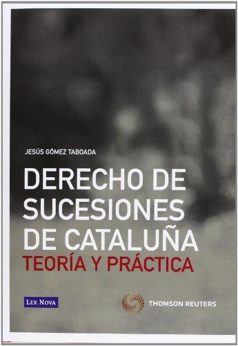 Derecho de sucesiones de Cataluña: Teoría y práctica: G�mez Taboada, Jes�s