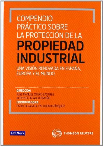 9788498983920: Compendio práctico sobre la protección de la propiedad industrial