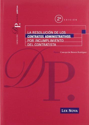 9788498984002: La resolución de los contratos administrativos por el incumplimiento del contratista 2ºed