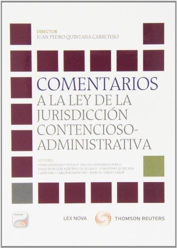 Comentarios a la ley de la Jurisdicción contencioso-administrativa: Juan Pedro Quintana ...