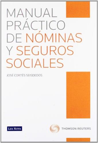 9788498984576: Manual práctico de Nóminas y Seguros Sociales