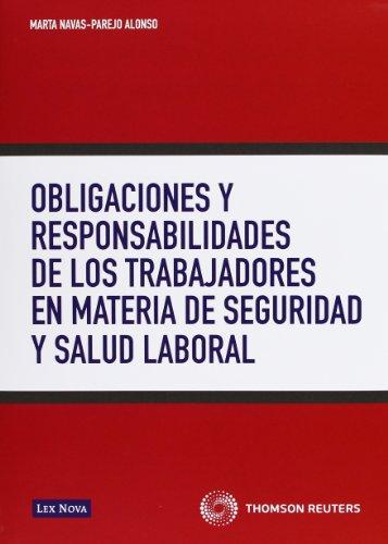 9788498984729: Obligaciones y responsabilidades de los trabajadores en materia de seguridad y salud laboral