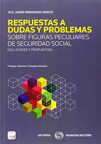 Respuestas a dudas y problemas sobre figuras peculiares de Seguridad Social: (Soluciones y ...