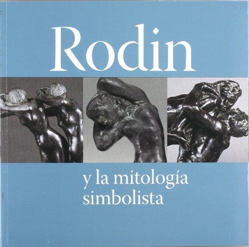 RODIN Y LA MITOLOGIA SIMBOLISTA: AA.VV