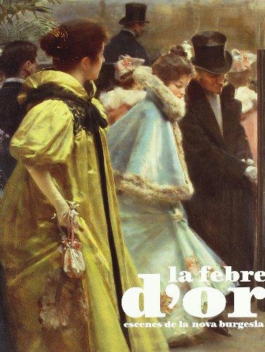9788499000459: Febre D'or - Escenes De La Nova Burgesia (catalogo Exposicion)