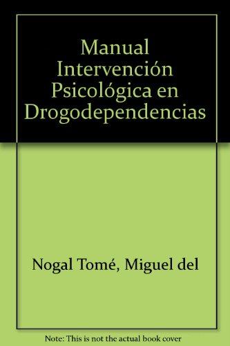9788499025759: Manual Intervención Psicológica en Drogodependencias. Colección Formación Continuada (Colección 1176)