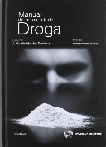 Manual de lucha contra la droga (Paperback): Antonio Nicolás Marchal