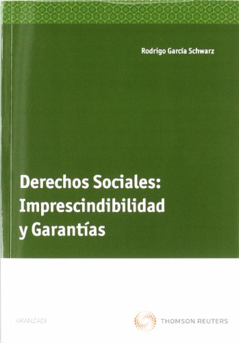 9788499030272: Derechos sociales: Imprescindibilidad y garantías (Monografía)