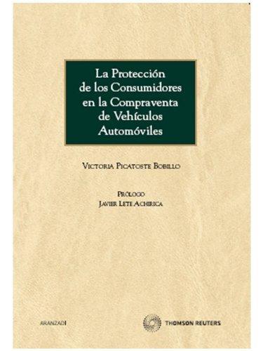 9788499030777: La protección de los consumidores en la compraventa de vehículos automóviles (Monografía)