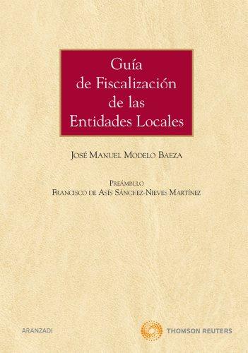 9788499030791: Guía de fiscalización de las entidades locales (Gran Tratado)