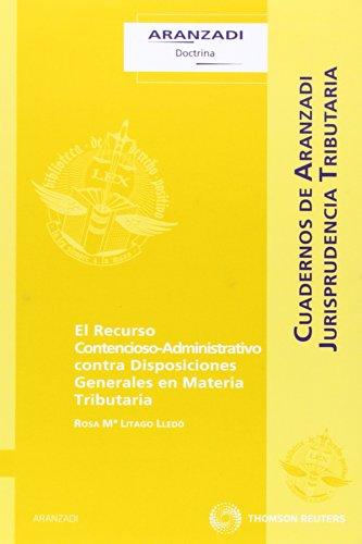 9788499031316: El Recurso Contencioso-Administrativo contra Disposiciones Generales en Materia Tributaria (Cuadernos - Jurisprudencia Tributaria)
