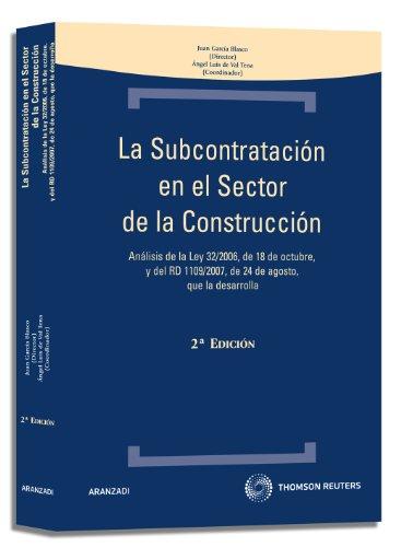 9788499031576: La subcontratación en el sector de la construcción - Análisis de la Ley 32/2006, de 18 de octubre, y del RD 1109/2007, de 24 de agosto, que la desarrolla (Técnica Tapa Dura)