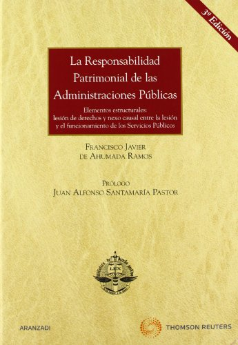 9788499031699: La Responsabilidad Patrimonial de las Administraciones Publicas - Elementos estructurales: lesión de derechos y nexo causal entre la lesión y el funcionamiento de los Servicios Públicos (Gran Tratado)
