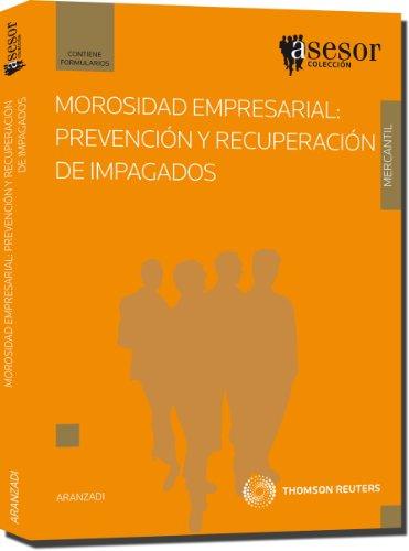 9788499032504: Morosidad empresarial: Prevención y recuperación de impagados (Asesores)