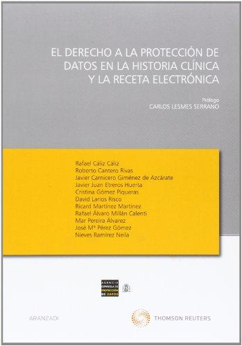 9788499032658: EL DERECHO A LA PROTECCION DE DATOS EN LA HISTORIA CLINICA Y LA RECETA ELECTRONICA
