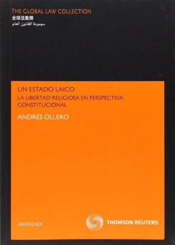 9788499033815: UN ESTADO LAICO: LIBERTAD RELIGIOSA EN PERSPECTIVA CONSTITUCIONAL