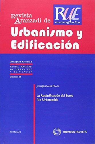 9788499034331: La reclasificación del suelo no urbanizable (Monografía - Revista Derecho Urbanistico y Edificación)