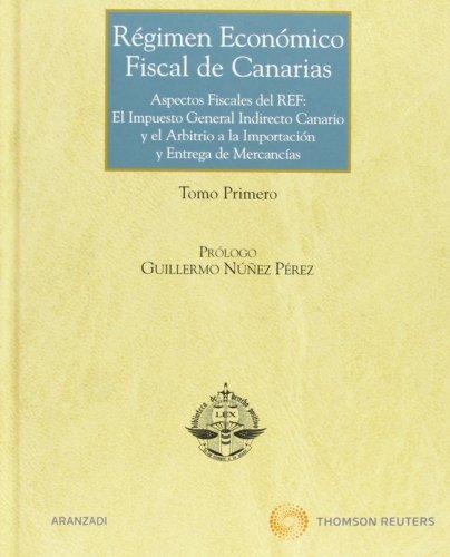 Régimen Económico Fiscal de Canarias - Tomo: Romero Pi, Juan