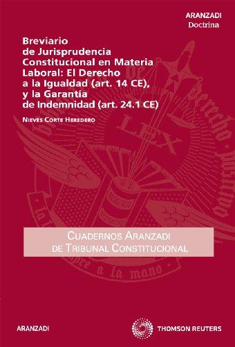 9788499036779: Breviario de Jurisprudencia Constitucional En Materia Laboral: El Derecho a la Igualdad (Art. 14 Ce), y La Garantia de Indemnidad (Art. 24.1 Ce)