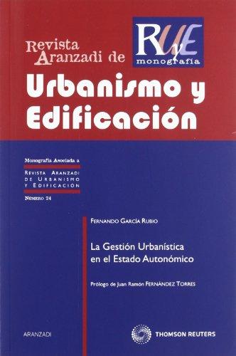 9788499037523: La Gestión Urbanística en el Estado Autonómico (Monografía - Revista Derecho Urbanistico y Edificación)