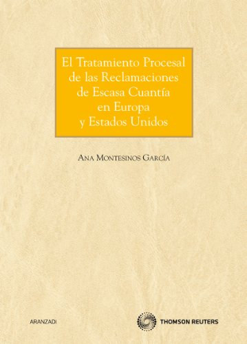 9788499038148: TRATAMIENTO PROCESAL DE LAS RECLAMACIONES DE ESCASA CUANTIA EN EU ROPA Y ESTADOS UNIDOS
