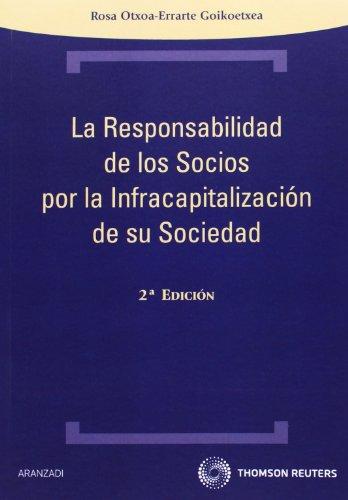 9788499038827: La responsabilidad de los socios por la infracapitalización de su sociedad (Técnica)