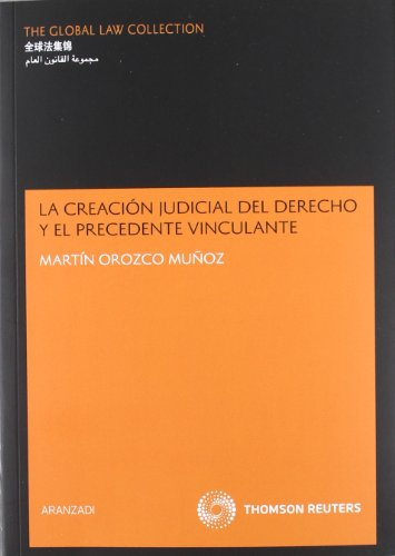 9788499039275: La creación judicial del derecho y el precedente vinculante (The Global Law Collection)